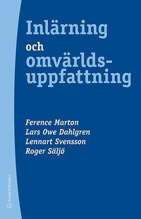 Inl�rning och omv�rldsuppfattning : En bok om den studerande m�nniskan (h�ftad)