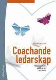 Coachande ledarskap – för samarbete effektivitet och hälsa