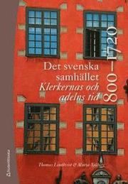 Det svenska samhället 800-1720 – Klerkernas och adelns tid (bok + digital produkt)