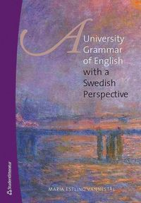 A university grammar of English : with a Swedish perspective (h�ftad)