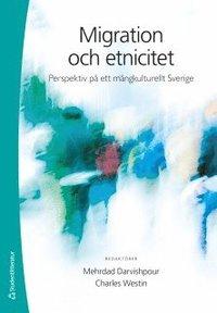 Migration och etnicitet : perspektiv p� ett m�ngkulturellt Sverige (h�ftad)