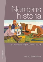 Nordens historia : en europeisk region under 1200 år