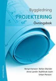 Byggledning – Projektering – Övningsbok