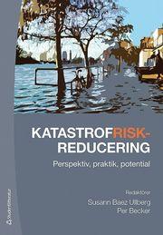 Katastrofriskreducering – Perspektiv praktik potential
