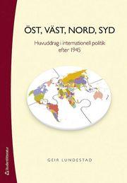 Öst väst nord syd : huvuddrag i internationell politik efter 1945