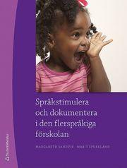 Språkstimulera och dokumentera i den flerspråkiga förskolan