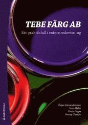 TEBE FÄRG AB – Ett praktikfall i externredovisning