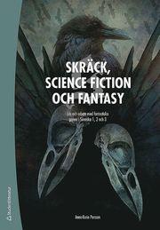 Skräck science fiction och fantasy – Arbeta med fantastiska genrer i svenska 1 2 och 3