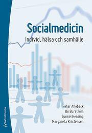 Socialmedicin : individ hälsa och samhälle