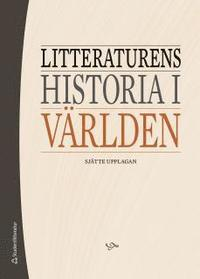 Litteraturens historia i v�rlden (inbunden)