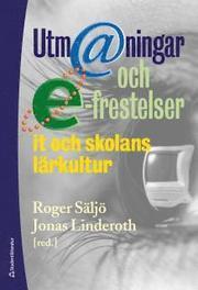 Utm@ningar och e-frestelser – IT och skolans lärkultur