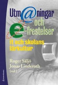 Utm@ningar och e-frestelser - IT och skolans l�rkultur (kartonnage)