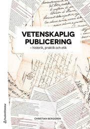 Vetenskaplig publicering – – historik praktik och etik