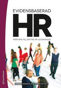 Evidensbaserad HR : fr�n bra till b�ttre HR-leveranser (h�ftad)