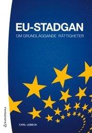 EU-stadgan : om grundläggande rättigheter