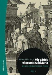 V�r v�rlds ekonomiska historia. D. 1, Den f�rindustriella tiden (inbunden)
