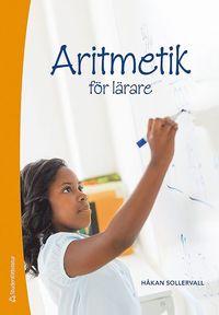 Aritmetik f�r l�rare : tal och de fyra r�knes�tten (h�ftad)