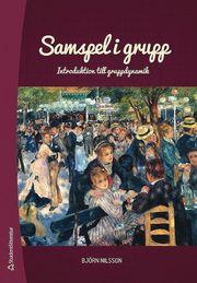 Samspel i grupp : introduktion till gruppdynamik