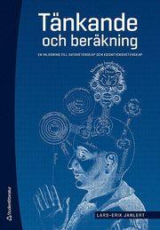 Tänkande och beräkning : en inledning till datavetenskap och kognitionsvetenskap