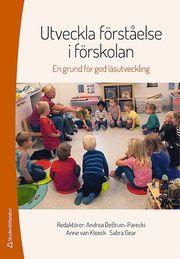 Utveckla förståelse i förskolan : en grund för god läsutveckling