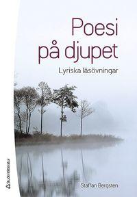 Poesi p� djupet : lyriska l�s�vningar (inbunden)