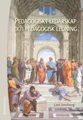 Pedagogiskt ledarskap och pedagogisk ledning : teori och praktik