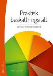 Praktisk beskattningsrätt : lärobok i inkomstbeskattning