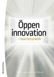 Öppen innovation – – i teori och praktik