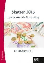 Skatter 2016 – – pension och försäkring