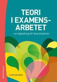 Teori i l�rarutbildningen - en v�gledning f�r l�rarstudenter (h�ftad)