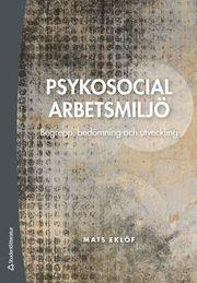 Psykosocial arbetsmiljö : begrepp bedömning och utveckling