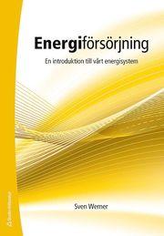 Energiförsörjning – En introduktion till vårt energisystem