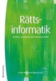 Rättsinformatik : juridiken i det digitala informationssamhället