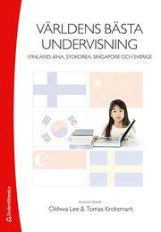 Världens bästa undervisning : i Finland Kina Sydkorea Singapore och Sverige