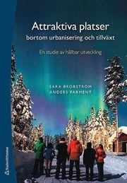 Attraktiva platser bortom urbanisering och tillväxt : en studie av hållbar utveckling