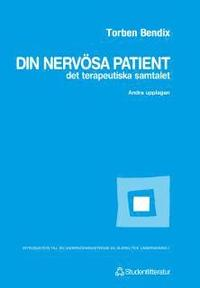 Din nerv�sa patient : Det terapeutiska samtalet (h�ftad)