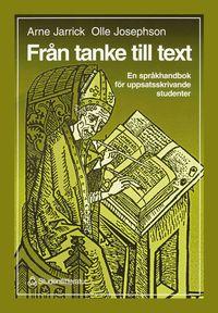 Från Tanke Till Text : En Språkhandbok För Uppsatsskrivande Studenter (häftad)