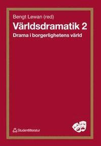 V�rldsdramatik 2 : Drama i borgerlighetens v�rld (h�ftad)
