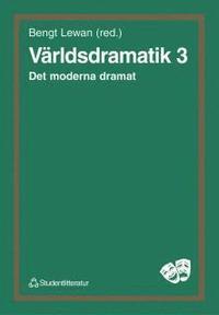V�rldsdramatik 3 : Det moderna dramat (h�ftad)