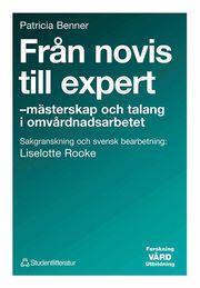 Från novis till expert – – mästerskap och talang i omvårdnadsarbetet