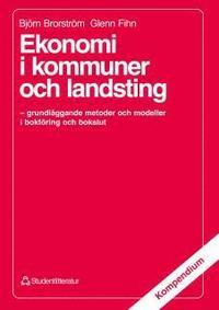 Ekonomi i kommuner och landsting - - grundl�ggande metoder och modeller i bokf�ring och bokslut (h�ftad)