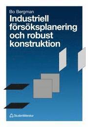 Industriell försöksplanering och robust konstruktion