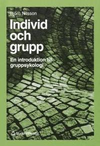 Individ Och Grupp : En Introduktion Till Gruppsykologi (inbunden)