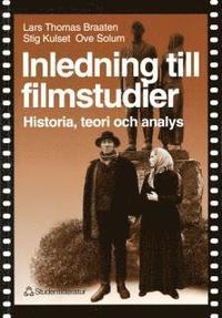 Inledning till filmstudier : Historia, teori och analys (h�ftad)