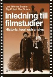 Inledning till filmstudier – Historia teori och analys