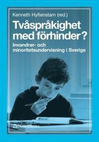 Tvåspråkighet med förhinder? - Invandrar- och minoritetsundervisning i Sverige (häftad)