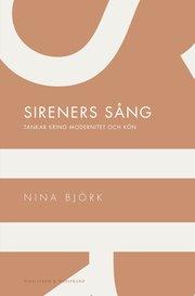 Sireners s�ng: Tankar kring modernitet och k�n (h�ftad)