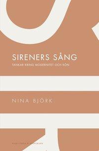 Sireners s�ng : Tankar kring modernitet och k�n (e-bok)