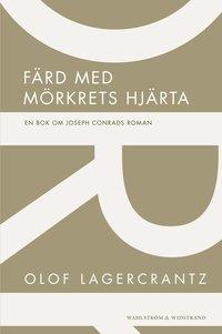 F�rd med m�rkrets hj�rta: En bok om Joseph Conrads roman (h�ftad)