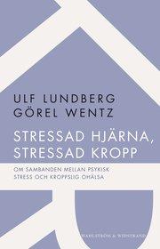 Stressad hjärna stressad kropp : om sambanden mellan psykisk stress och kroppslig ohälsa